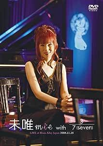 未唯mie with 3/7(seven) LIVE at Blues Alley Japan 2008.11.28[DVD]