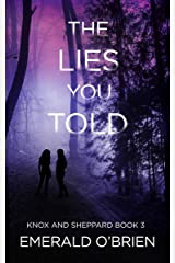 The Lies You Told (The Knox and Sheppard Mysteries Book 3) Kindle Edition