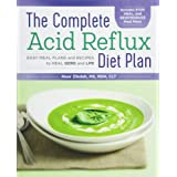 Complete Acid Reflux Diet Plan: Easy Meal Plans & Recipes to Heal Gerd and Lpr