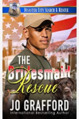 The Bridesmaid Rescue: A K9 Handler, Love At First Sight Romance (Disaster City Search and Rescue Book 13) Kindle Edition