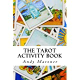 The Tarot Activity Book: A Collection of Creative and Therapeutic Ideas for the Cards