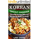 Korean Takeout Cookbook: Favorite Korean Takeout Recipes to Make at Home