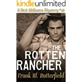 The Rotten Rancher (A Nick Williams Mystery Book 16)