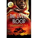 The Living Blood (African Immortals Series Book 2)