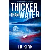 Thicker Than Water: A Scottish Detective Mystery (DCI Logan Crime Thrillers Book 2)