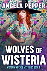 Wolves of Wisteria (Wisteria Witches Mysteries Book 6) Kindle Edition