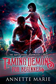 Taming Demons for Beginners (The Guild Codex: Demonized Book 1)
