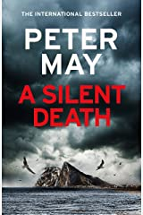 A Silent Death: The brand-new thriller from Number 1 bestseller Peter May Kindle Edition