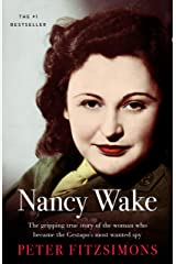 Nancy Wake: The gripping true story of the woman who became the Gestapo's most wanted spy Kindle Edition