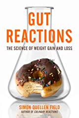 Gut Reactions: The Science of Weight Gain and Loss Kindle Edition