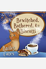 Bewitched, Bothered, and Biscotti (The Magical Bakery Mysteries) Audio CD