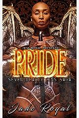 Pride: Seven Deadly Sins Saga Kindle Edition