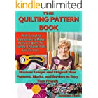 QUILTING PATTERN BOOK: Discover Unique and Original New Patterns, Blocks, and Borders to Envy Your Friends. With Complete Ins
