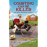 Courting Can Be Killer (An Amish Matchmaker Mystery Book 2)
