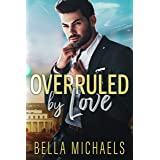Overruled by Love: A Small Town Romance (Boys of Bridgewater)