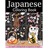 Japanese Coloring Book: An Adult Coloring Book of Japanese Designs