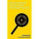 Focus On: 50 Most Popular Emmy Award-winning Programs: Star Trek: The Next Generation, Malcolm in the Middle, Sesame Street,