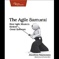 The Agile Samurai: How Agile Masters Deliver Great Software…