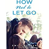 How Not to Let Go (The Belhaven Series Book 2)
