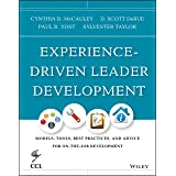 Experience-Driven Leader Development: Models, Tools, Best Practices, and Advice for On-the-Job Development: 170