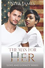 The Man For Her: BWWM Bad Boy Second Chance Romance (Love and Loyalty) Kindle Edition