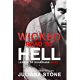 Wicked Road To Hell (League Of Guardians Book 2)