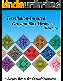 Tessellation-Inspired Origami Box Designs (English Edition)