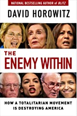 The Enemy Within: How a Totalitarian Movement is Destroying America Kindle Edition