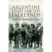 Argentine Fight for the Falklands (English Edition)