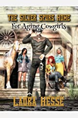 The Silver Spurs Home for Aging Cowgirls: A naughty western comedy romance for adults Kindle Edition
