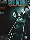 Ray Brown Legendary Jazz Bassist: Note-for-note Transcriptions of 18 Classic Performances (Artist Transcriptions Bass)
