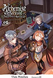 The Alchemist Who Survived Now Dreams of a Quiet City Life, Vol. 2 (light novel) (The Alchemist Who Survived Now Dreams of a