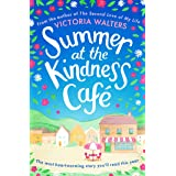 Summer at the Kindness Cafe: The heartwarming, feel-good read of the year