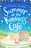 Summer at the Kindness Cafe: The heartwarming, feel-good rea…