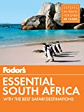Fodor's Essential South Africa: with The Best Safari Destina…