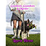 Gumboots, Gumshoes & Murder: A funny cozy animal mystery series (The Gumboot & Gumshoe Book 1)