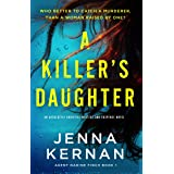 A Killer's Daughter: An absolutely addictive mystery and suspense novel (Agent Nadine Finch Book 1)