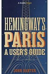 Hemingway's Paris: A User's Guide (Kindle Single) Kindle Edition