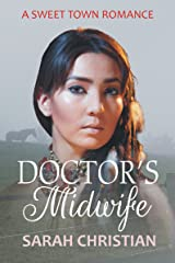 Doctor's Midwife (Sweet Town Clean Historical Western Romance Book 6) Kindle Edition