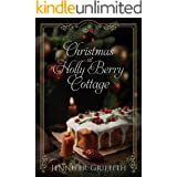Christmas at Holly Berry Cottage: A Brother's Best Friend Romance (Sugarplum Falls Romances Book 1)