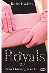 ROYALS - Prinz Charming gesucht (Die ROYALS-Reihe 1) (German Edition) Kindle Edition