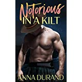 Notorious in a Kilt (Hot Scots Book 5)