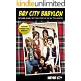 Bay City Babylon: The Unbelievable, But True Story Of The Bay City Rollers (English Edition)
