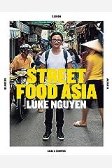 Street Food Asia: Saigon, Bangkok, Kuala Lumpur, Jakarta Kindle Edition