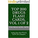 Top 200 Drugs Flash Cards 2020, Vol 1 of 2: Easily Pass the PTCE & ExCPT for Cheaters