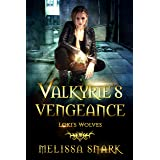 Valkyrie's Vengeance: Loki's Wolves (Ragnarok: Doom of the Gods Book 1)