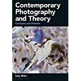 Contemporary Photography and Theory: Concepts and Debates
