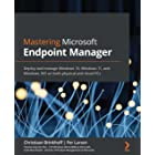 Mastering Microsoft Endpoint Manager: Deploy and manage Windows 10, Windows 11, and Windows 365 on both physical and cloud PC