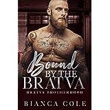 Bound by the Bratva: A Dark Mafia Romance (Bratva Brotherhood)