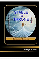 Stable to Throne: Combined Gospels (English Edition) Kindle版